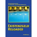 Bundesarbeitsgemeinschaft der Erwerbslosen- und Sozialhilfe-Initiativen (Hg.)  Existenzgeld Reloaded