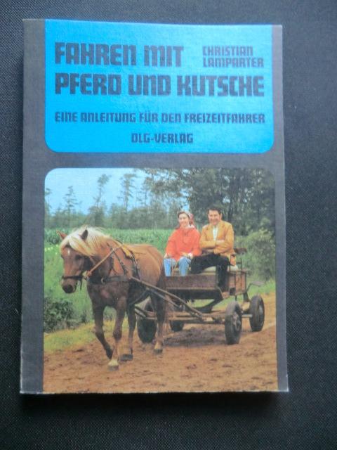 Lamparter: Fahren mit Pferd und Kutsche - использование лошадей в фермерском хозяйстве