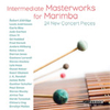 CD Zeltsman, Intermediate Masterworks for Marimba