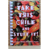 Take this Chile and Stuff it (engl.)