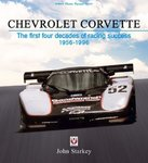 Chevrolet Corvette: The First Four Decades of Racing Success 1956-1996. By John Starkey.