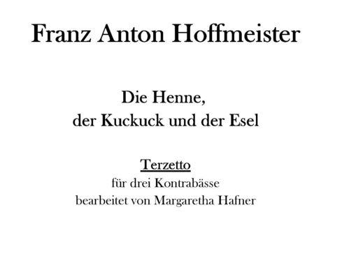 "Franz Anton Hoffmeister: Terzett D-Dur ""Hen, the cuckoo, and the donkey"" pdf-file"