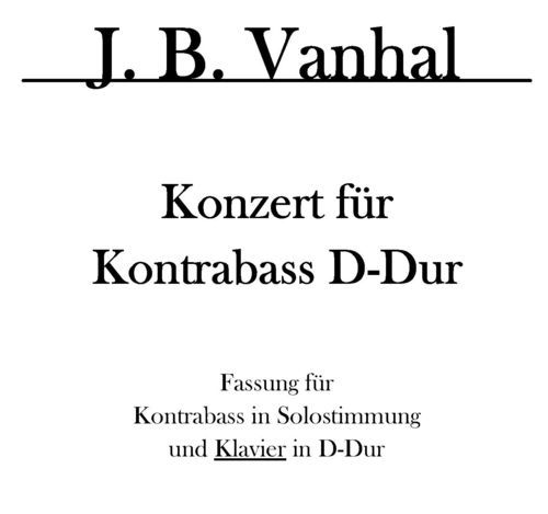 "J. B. Vanhal: ""Concerto for double bass und orchestra D-Major"" pdf-file"