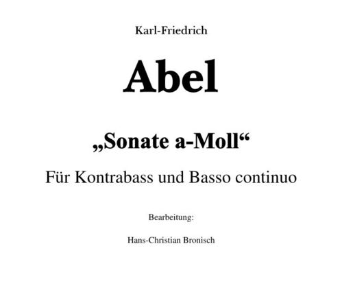 "Karl-Friedrich Abel: ""Sonata a-minor"" for double bass und basso continuo pdf-file"