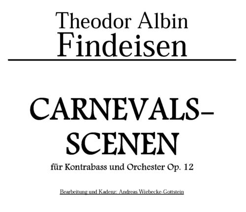 "Th. A. Findeisen: ""Carnevalsscenen"" op. 12 for Double Bass and Orchestra pdf-file"