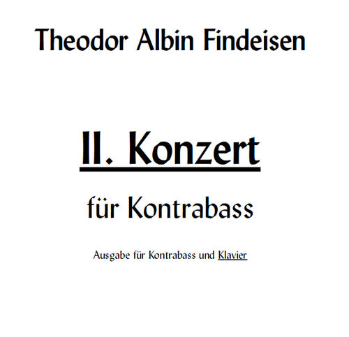 "Theodor Albin Findeisen: ""Concerto No. 2 for Double bass and Orchestra"" Op. 25 pdf-file"