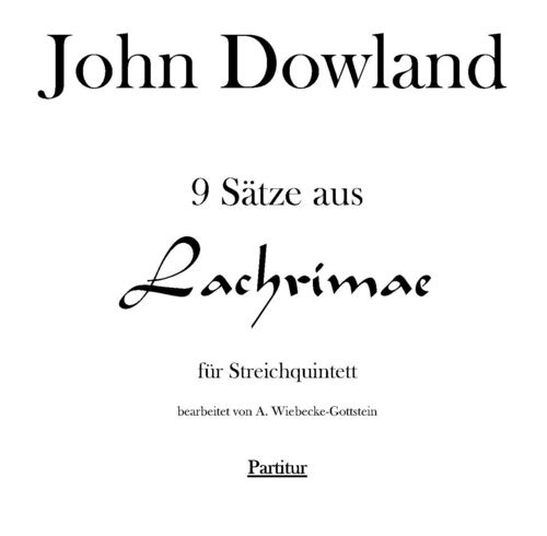 "John Dowland: ""9 Sätze out of <Lachrimae>"" pdf-file"
