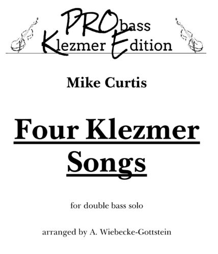 "Mike Curtis: ""Four Klezmer Songs"" for double bass solo"