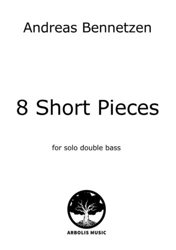 "Andreas Bennetzen: ""8 Short Pieces"""