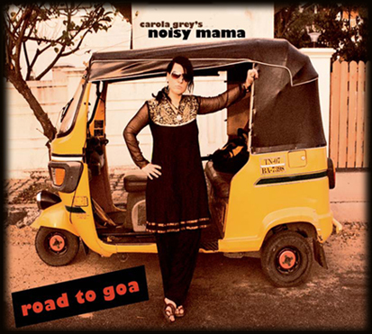 Carola Grey's NOISY MAMA - ROAD TO GOA