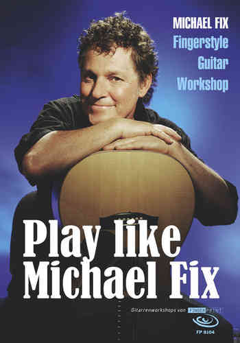 Michael Fix - Play like Michael Fix (DVD & Buch)