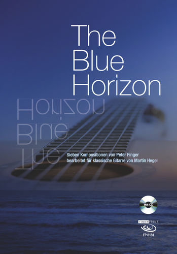 The Blue Horizon. 7 compositions by Peter Finger, arrranged for class. guitar by Martin Hegel