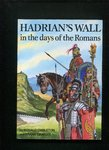 EG Hadrians Wall in the Day of the Romans