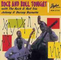 JOHNNY & DORSEY BURNETTE  Rock & Roll Tonight  CD  HYDRA