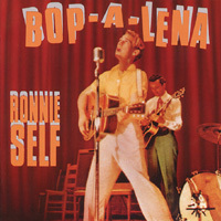 RONNIE SELF  Bop A Lena  CD  BEAR FAMILY