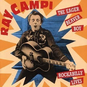 RAY CAMPI  The Eager Beaver Boy  CD  BEAR FAMILY