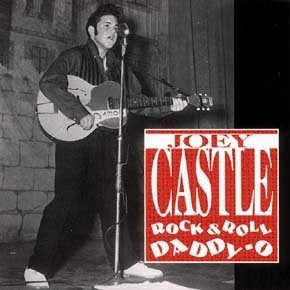 JOEY CASTLE  Rock And Roll Daddy O  CD  BEAR FAMILY