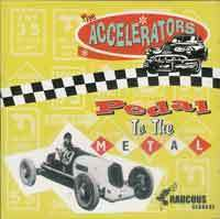ACCELERATORS  Pedal To The Metal  CD  RAUCOUS