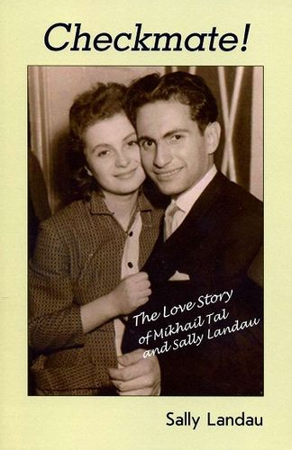 Checkmate! - The Love Story of Mikhail Tal and Sally Landau