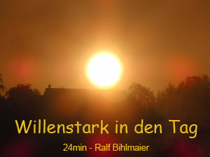Meditation 'Willenstark in den Tag'