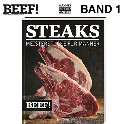 BEEF! - Kochbuch Band 1 - Steaks