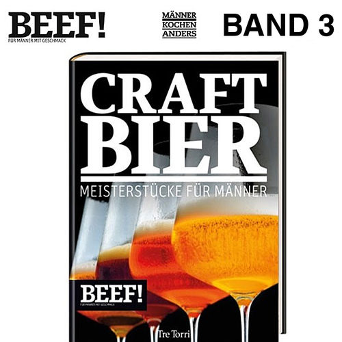 BEEF! - Kochbuch Band 3 - Craft Bier