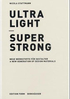 Ultra light - super strong