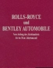 Rolls-Royce and Bentley Motor Cars by Klaus-Josef Roßfeldt