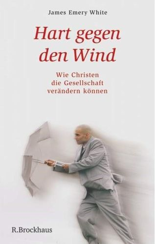 Hart gegen den Wind (James Emery White)