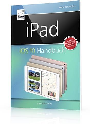 iPad iOS 10 Handbuch