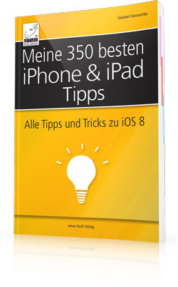 Meine 350 besten iPhone und iPad-Tipps