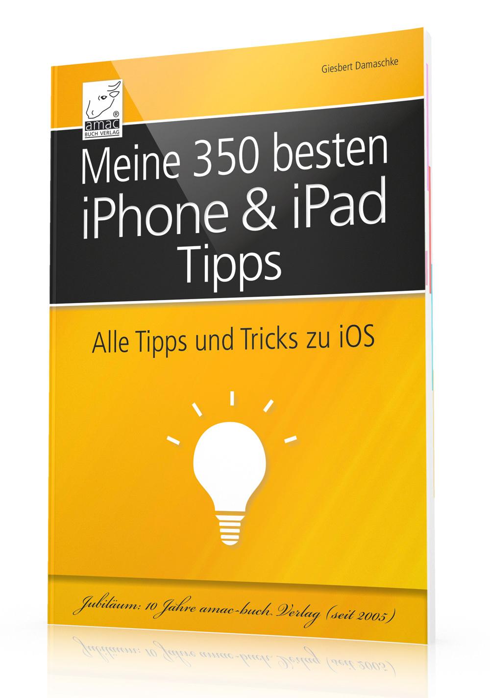 Meine 350 besten iPhone & iPad Tipps