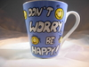 "Tasse ""Don´t worry be happy"""