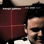 Only one word - Hanjo Gäbler (CD)