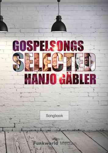 Gospelsongs Selected - Hanjo Gäbler - Songbook