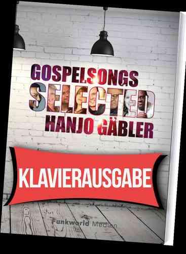 Gospelsongs Selected Klavierausgabe