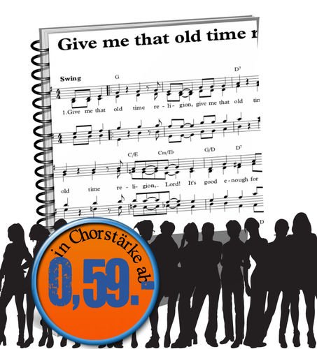 Give me that old time religion - Sheet Music