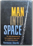 Man into Space. New Projects for Rockets and Space Travel (Hermann Oberth)