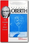Hermann Oberth. The Father of Space Flight (Boris V. Rauschenbach)