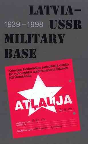 Latvia - USSR military base : 1939 -1998