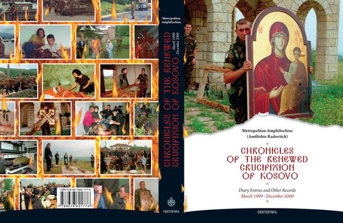 Chronicles of the Renewed Crucification of Kosovo: March 1999 - December 2000