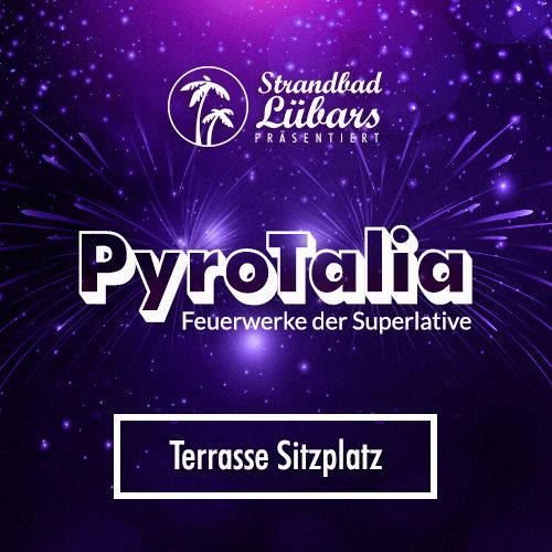 PyroTalia - Ticket // Strandbad Lübars (Sitzplatz Terrasse, 1 Person) 18. August 2018