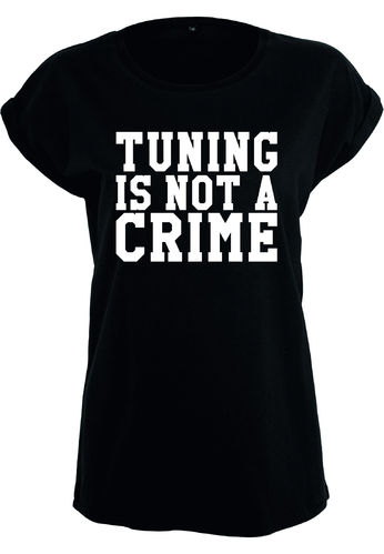 Tuning is not a Crime Shirt Mädels