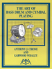 Cirone, A./Whaley, G.: The Art of Bass Drum and Cymbal Playing
