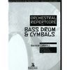 Carroll, Raynor: Orchestral Repertoire for Bass Drum & Cymbals