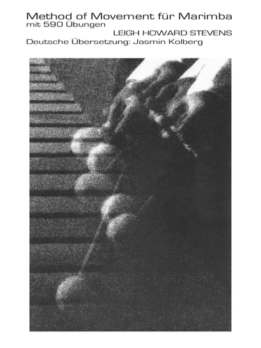 Stevens, Leigh Howard: Method of Movement für Marimba (german edition)