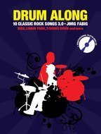 Fabig, Jörg: Drum Along IX 10 Classic Rock Songs 3.0 (Buch + CD)