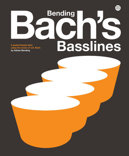 Bending, Adrian: Bending Bach's Basslines for Timpani (Book + CD)