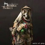 THE AURORA PROJECT - World of Grey