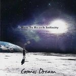 COSMOS DREAM - How To Reach Infinity 2CD